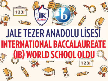 Jale Tezer Anadolu Lisesi International Baccalaureate (IB) World School Oldu